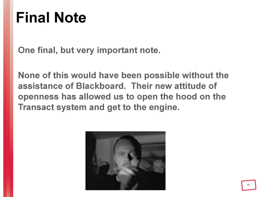 41 Final Note One final, but very important not...