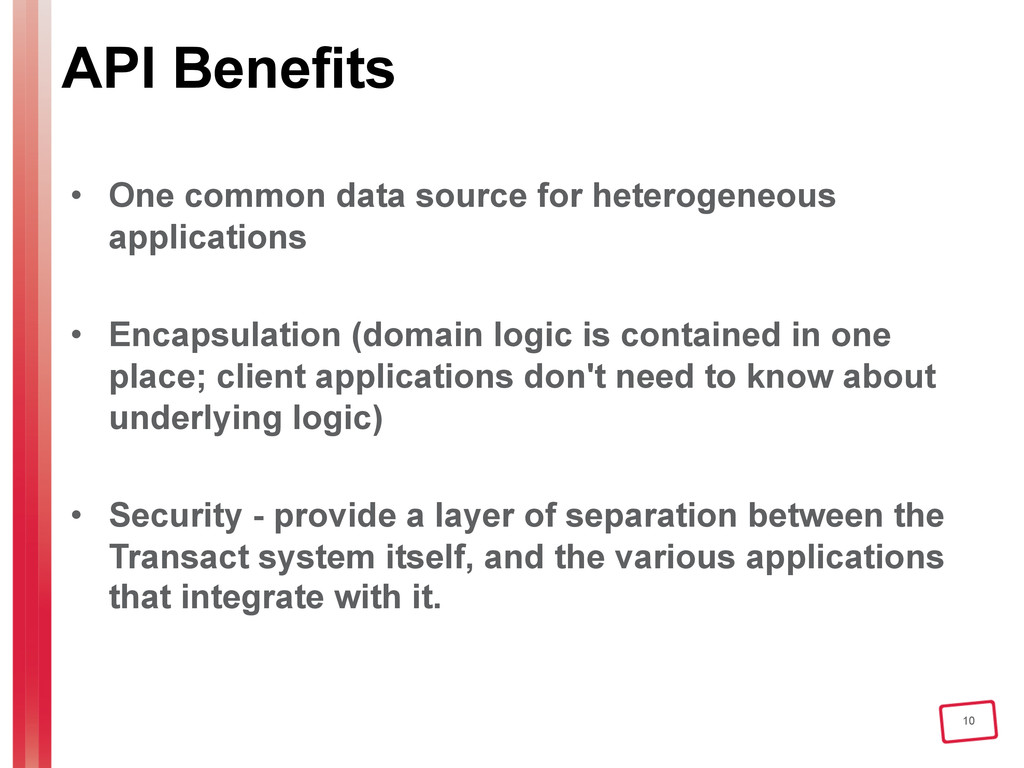 10 API Benefits • One common data source for h...