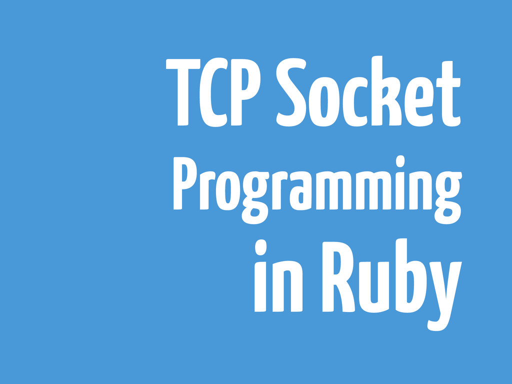 TCP Socket Programming in Ruby