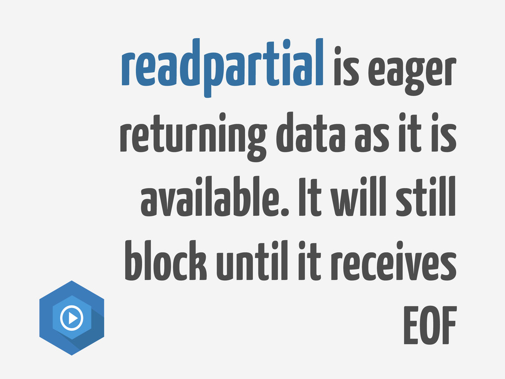 readpartial is eager returning data as it is av...