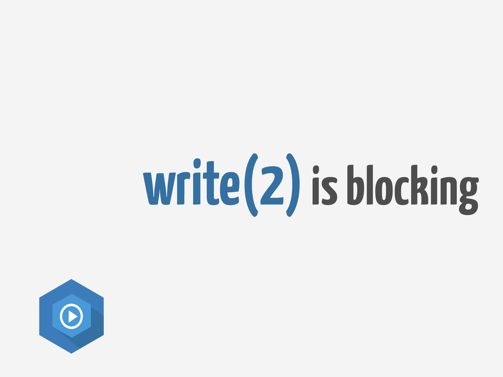 write(2) is blocking