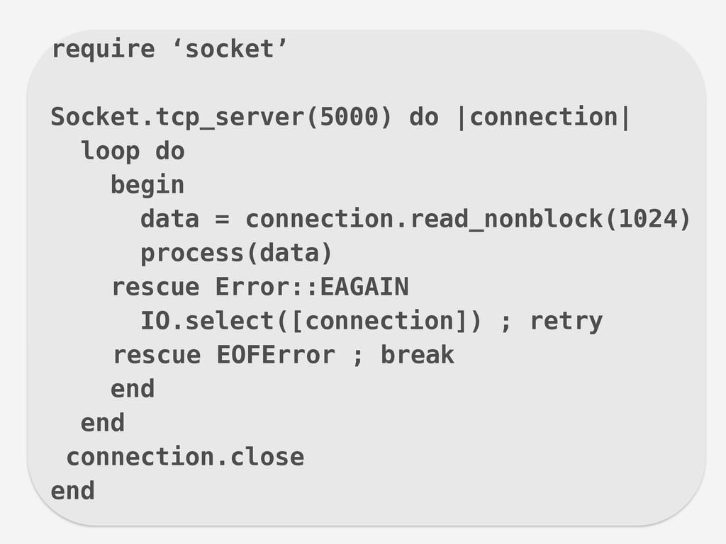require 'socket' ! Socket.tcp_server(5000) do |...