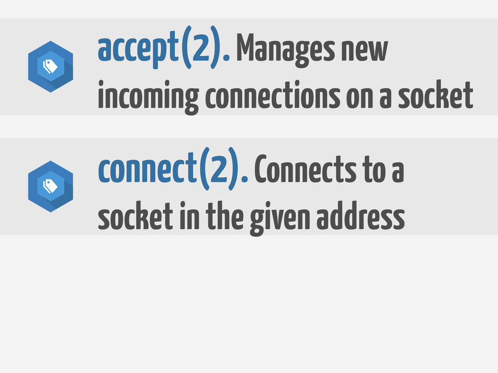 connect(2). Connects to a socket in the given a...