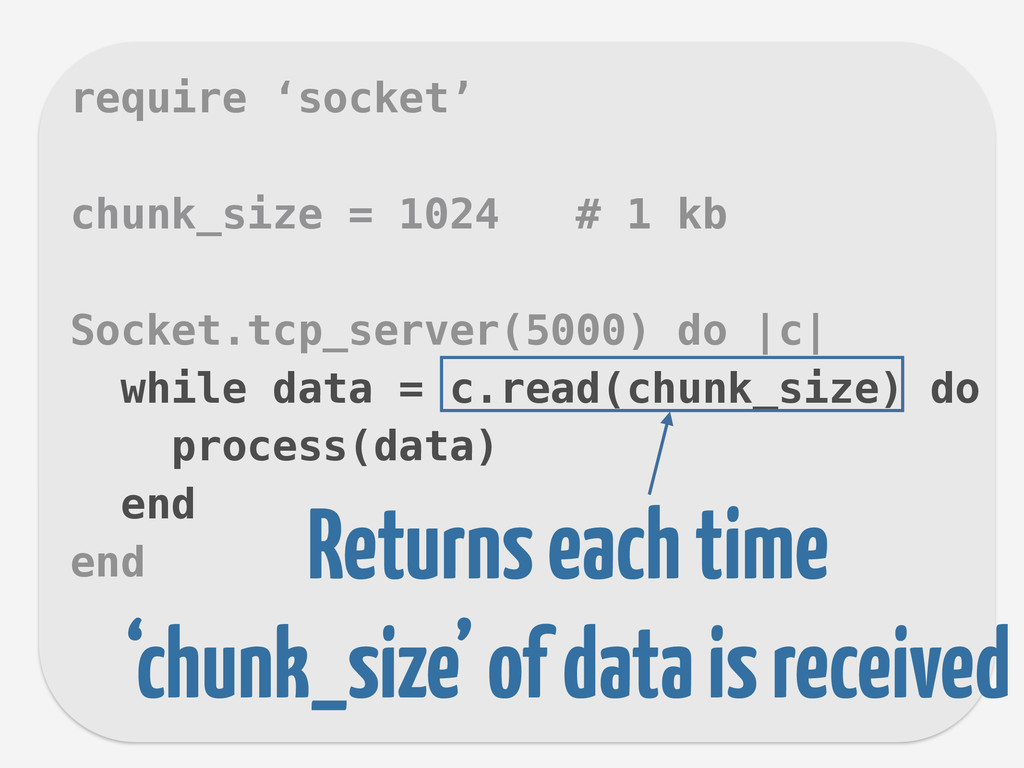 require 'socket' ! chunk_size = 1024 # 1 kb ! S...