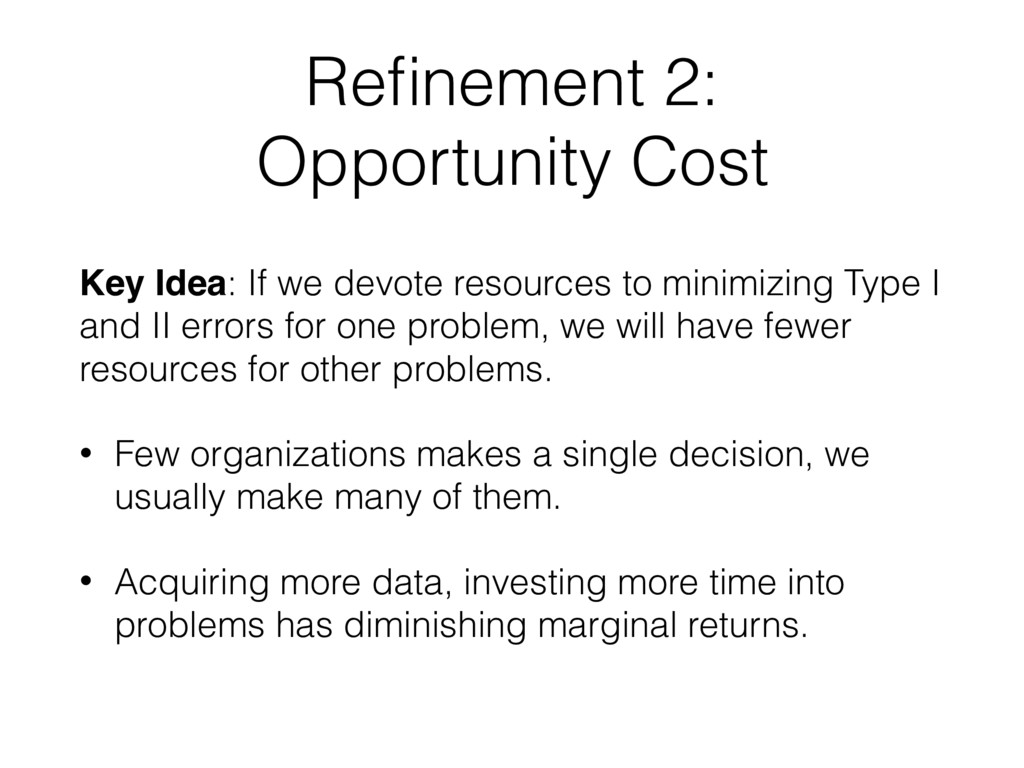 Refinement 2: Opportunity Cost Key Idea: If we d...