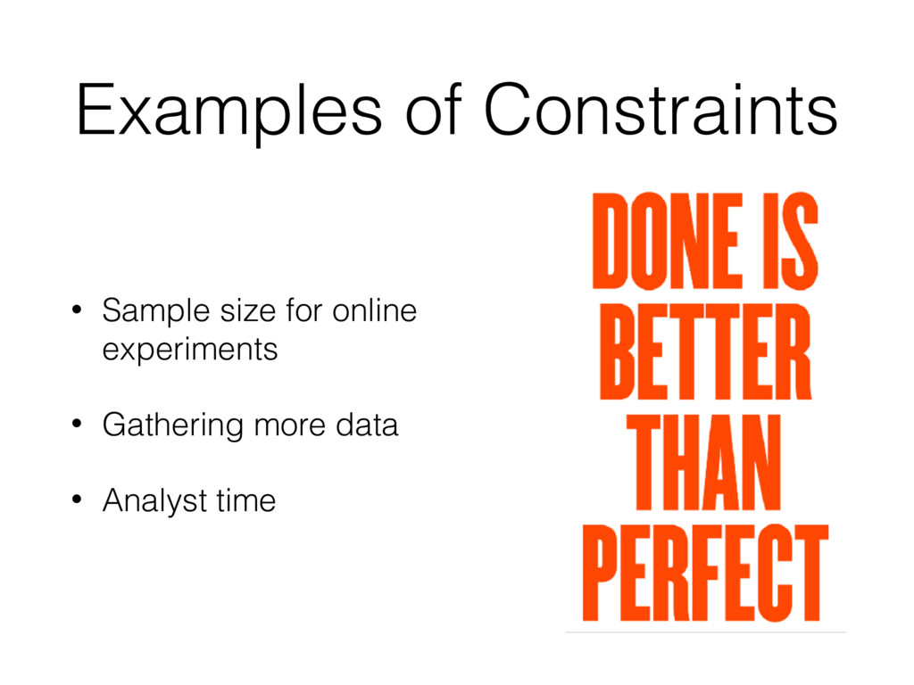 Examples of Constraints • Sample size for onlin...