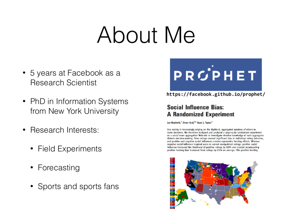 About Me • 5 years at Facebook as a Research Sc...