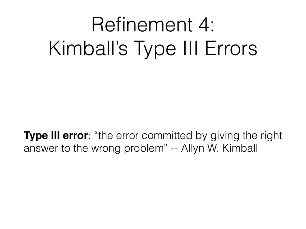 Refinement 4: Kimball's Type III Errors  Type I...