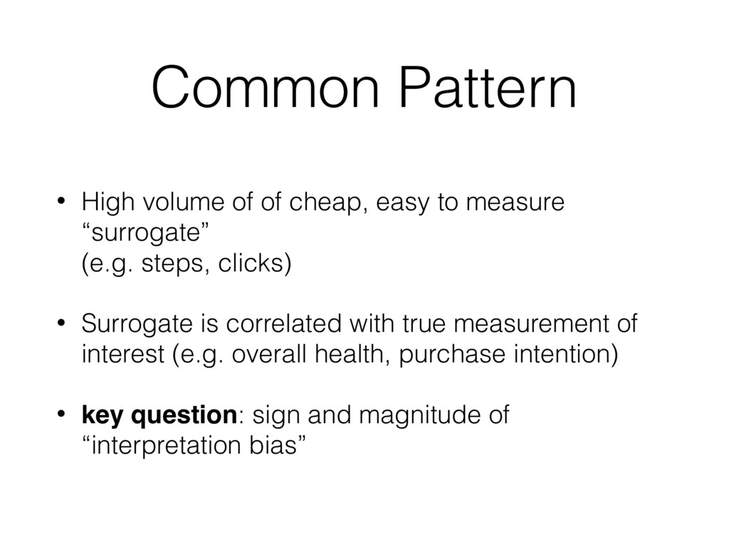 Common Pattern • High volume of of cheap, easy ...