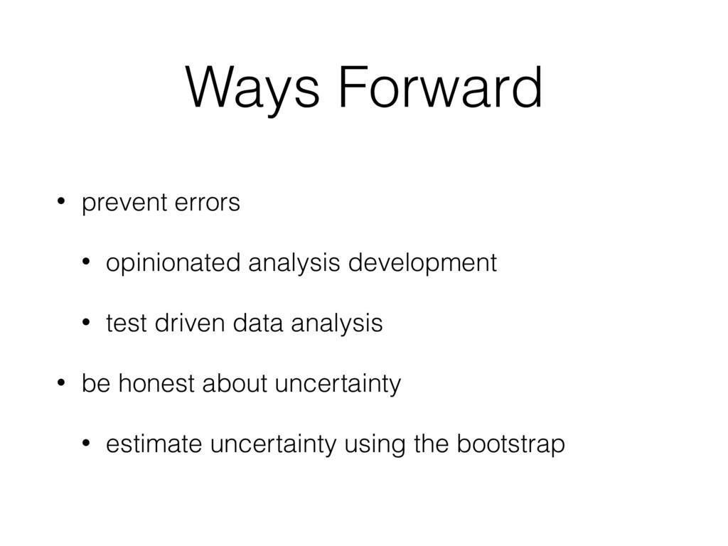 Ways Forward • prevent errors • opinionated ana...