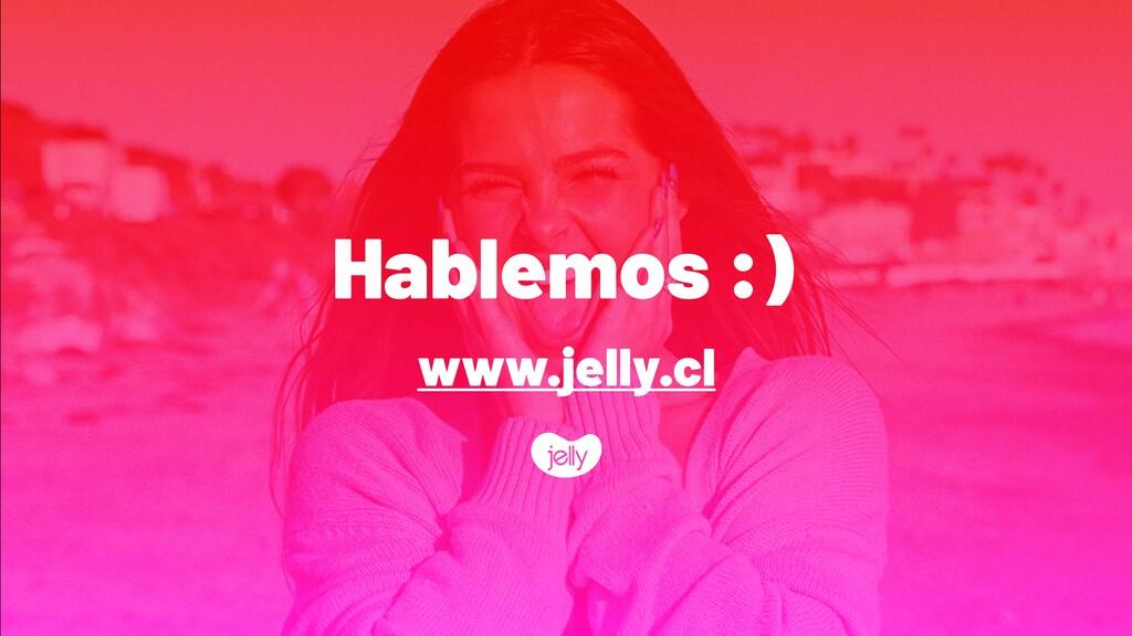 Hablemos :) www.jelly.cl