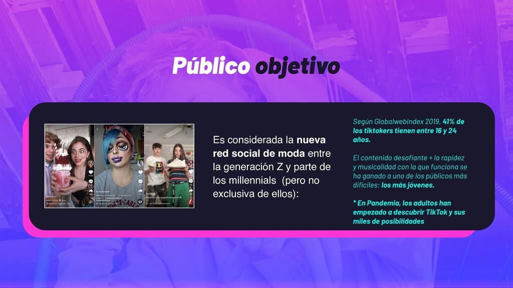 Público objetivo Es considerada la nueva red so...