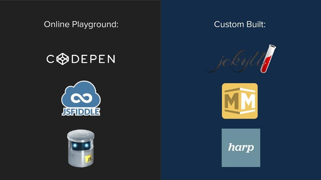Online Playground: Custom Built:
