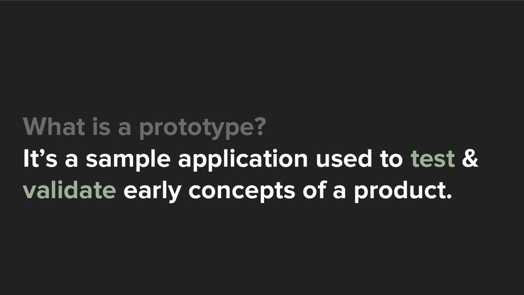 What is a prototype? It's a sample application ...