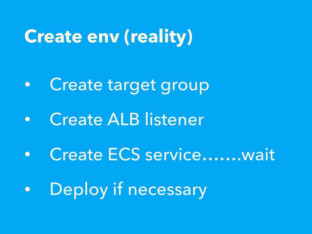 Create env (reality) • Create target group • Cr...