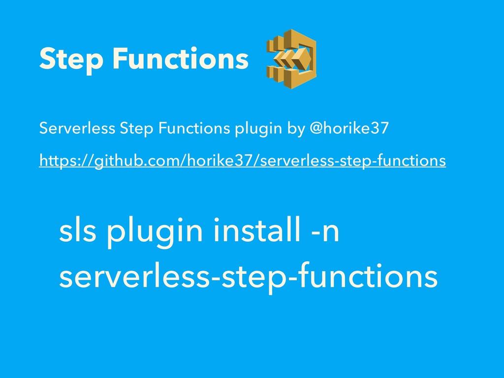 Step Functions Serverless Step Functions plugin...