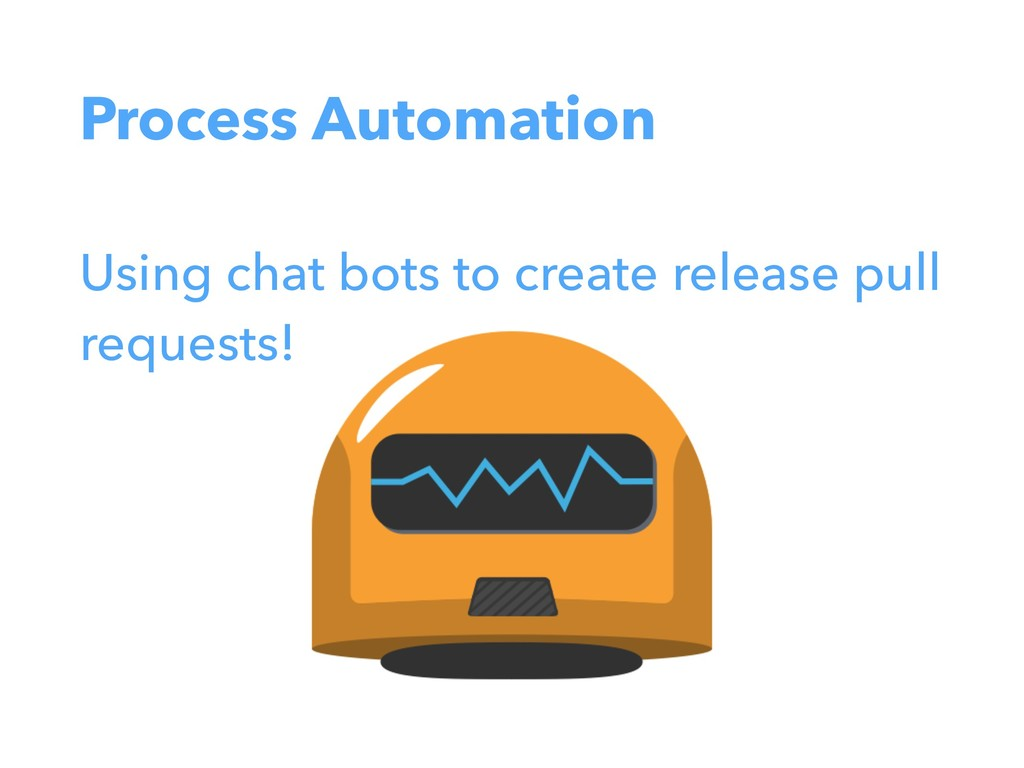 Process Automation Using chat bots to create re...