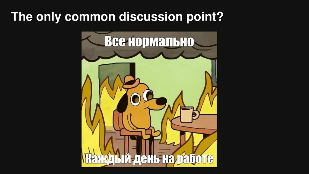 The only common discussion point?