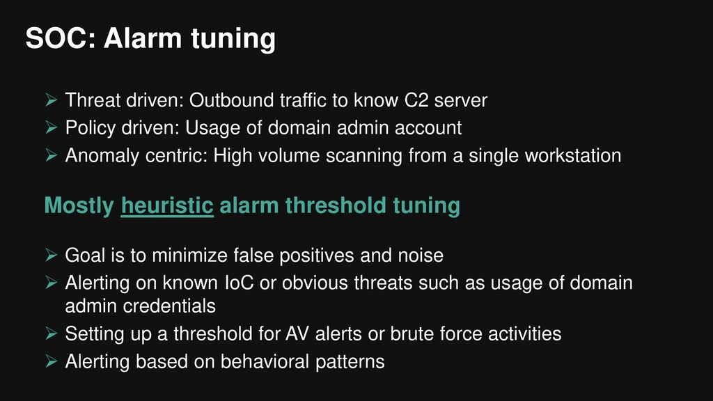SOC: Alarm tuning  Threat driven: Outbound tra...