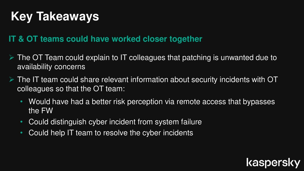 Key Takeaways IT & OT teams could have worked c...