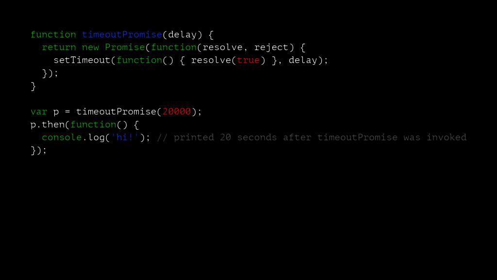 function timeoutPromise(delay) { return new Pro...