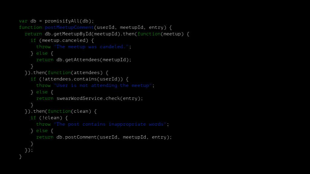 var db = promisifyAll(db); function postMeetupC...