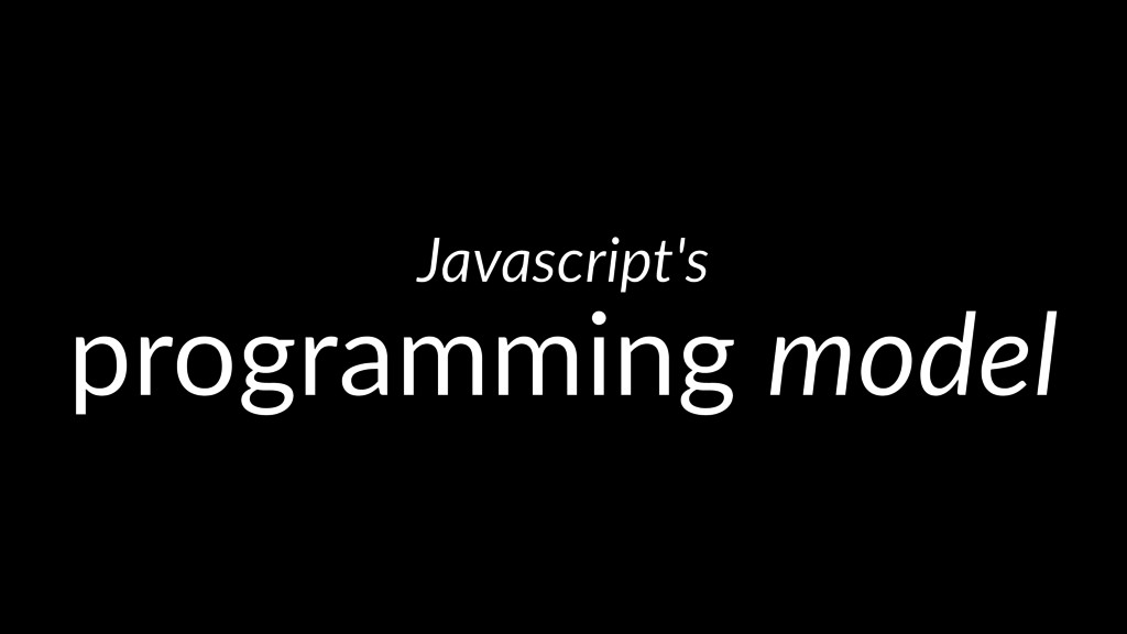 Javascript's programming model