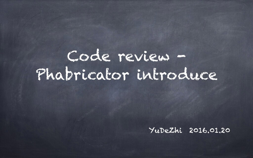 Code review - Phabricator introduce YuDeZhi 201...