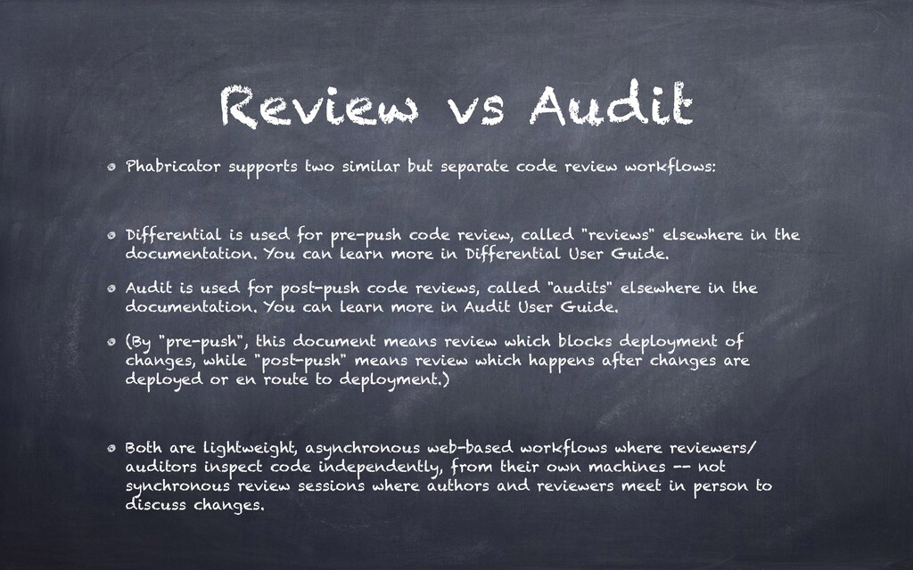 Review vs Audit Phabricator supports two simila...