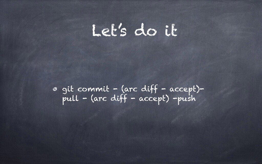 Let's do it git commit - (arc diff - accept)- p...