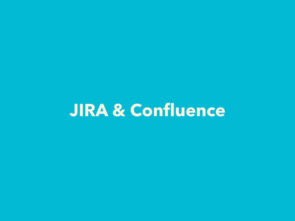 JIRA & Confluence