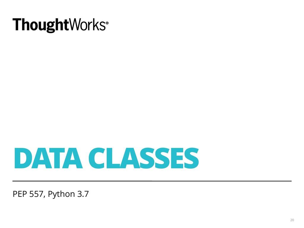 DATA CLASSES PEP 557, Python 3.7 20