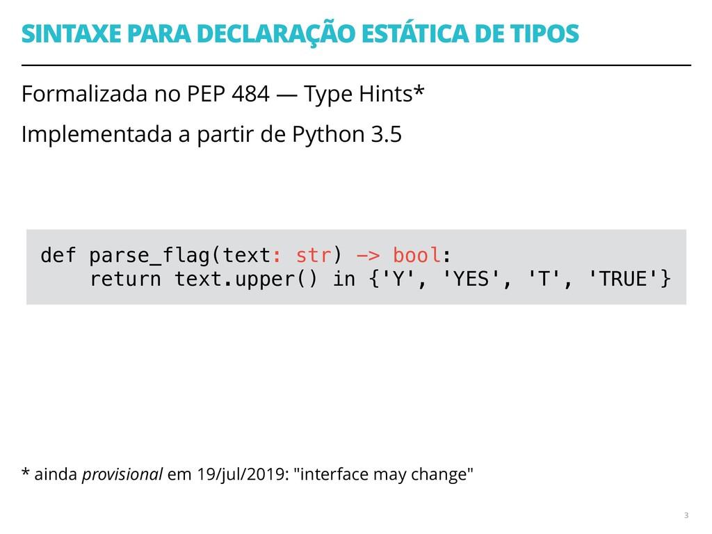 SINTAXE PARA DECLARAÇÃO ESTÁTICA DE TIPOS Forma...