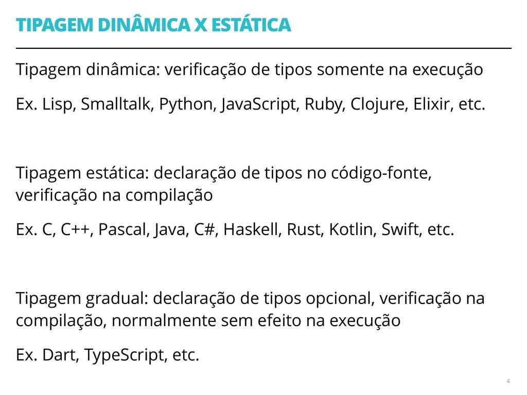 TIPAGEM DINÂMICA X ESTÁTICA Tipagem dinâmica: v...