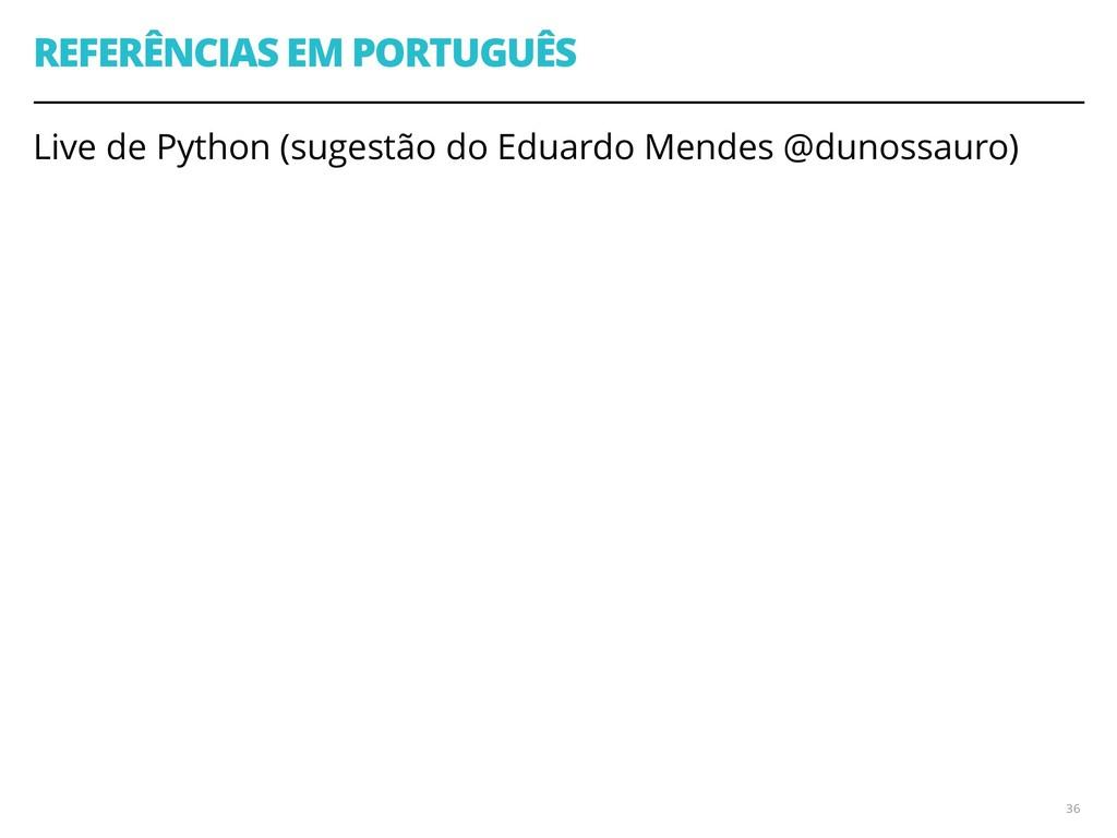 REFERÊNCIAS EM PORTUGUÊS Live de Python (sugest...