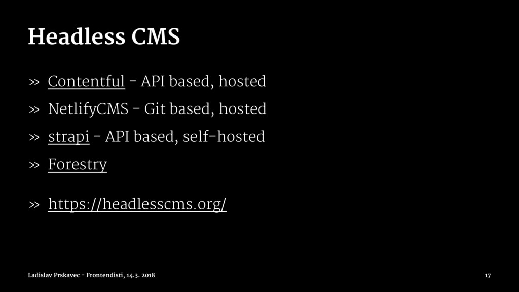 Headless CMS » Contentful - API based, hosted »...