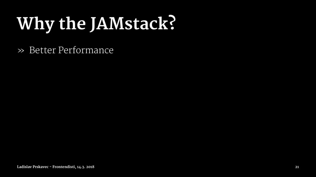 Why the JAMstack? » Better Performance Ladislav...