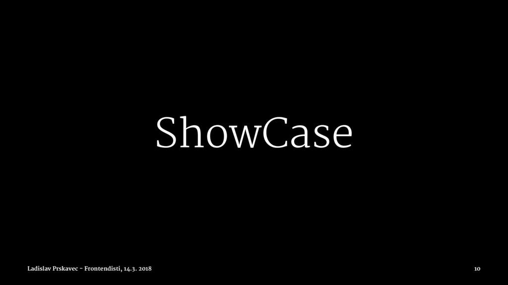 ShowCase Ladislav Prskavec - Frontendisti, 14.3...