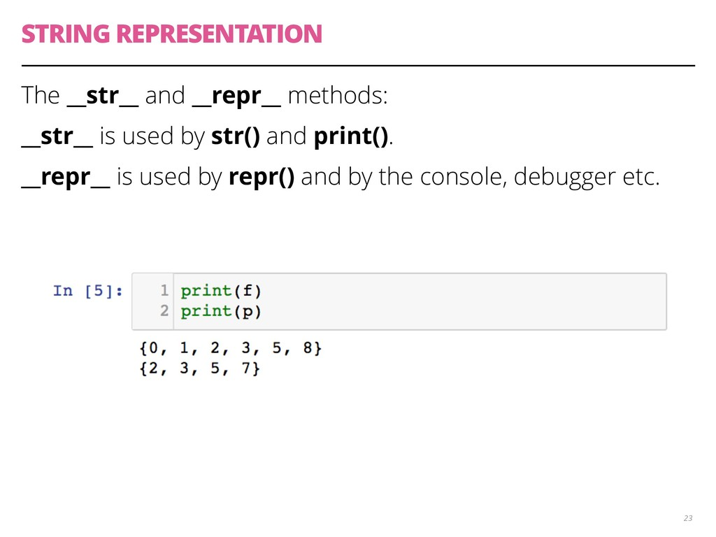 STRING REPRESENTATION The __str__ and __repr__ ...