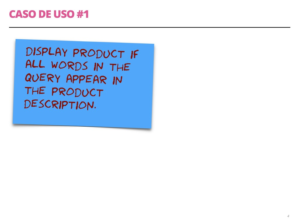 CASO DE USO #1 4 display product if all words i...