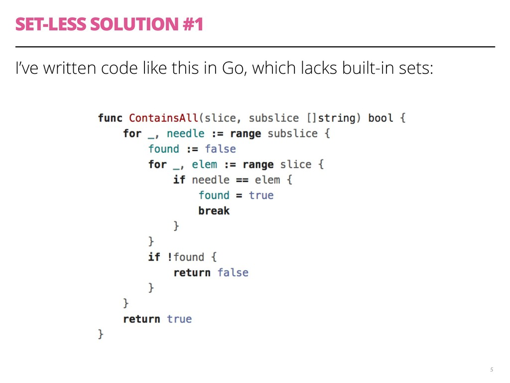SET-LESS SOLUTION #1 I've written code like thi...