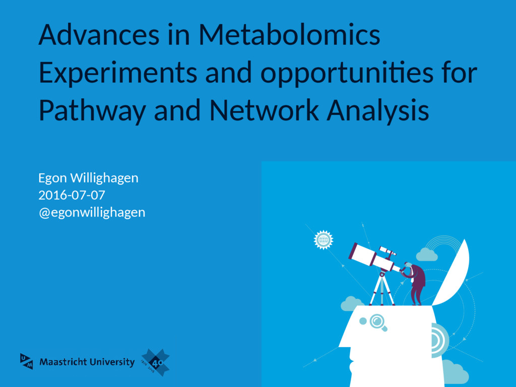 Advances in Metabolomics Experiments and opport...