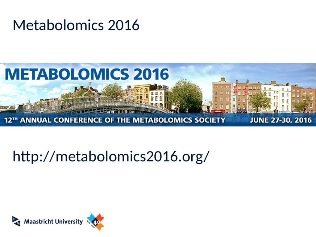 Metabolomics 2016 http://metabolomics2016.org/