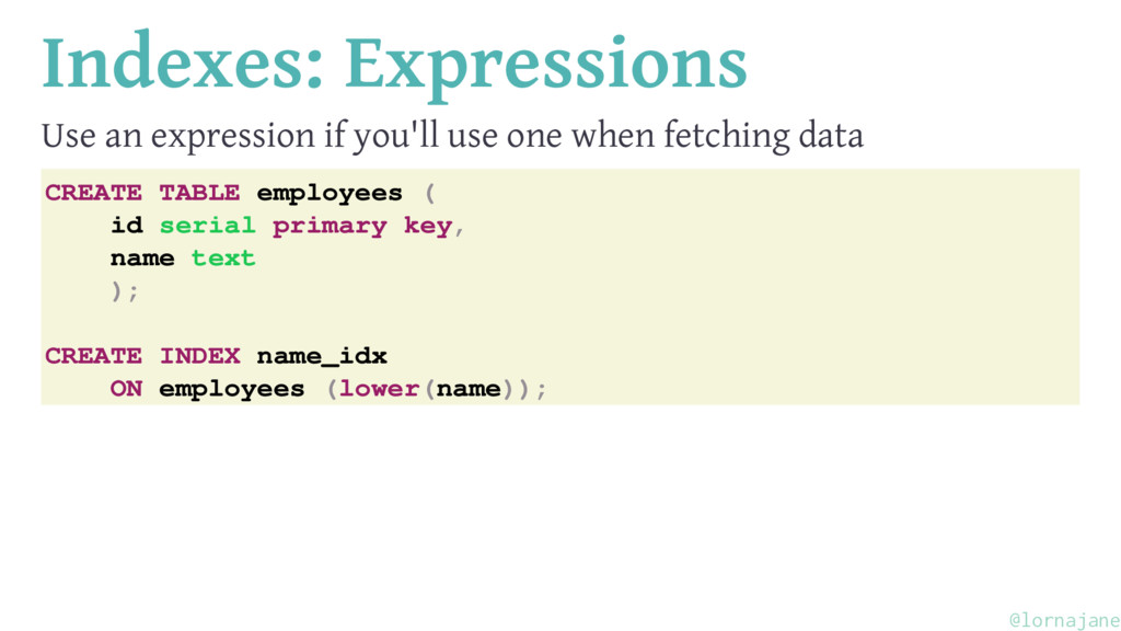 Indexes: Expressions Use an expression if you'l...