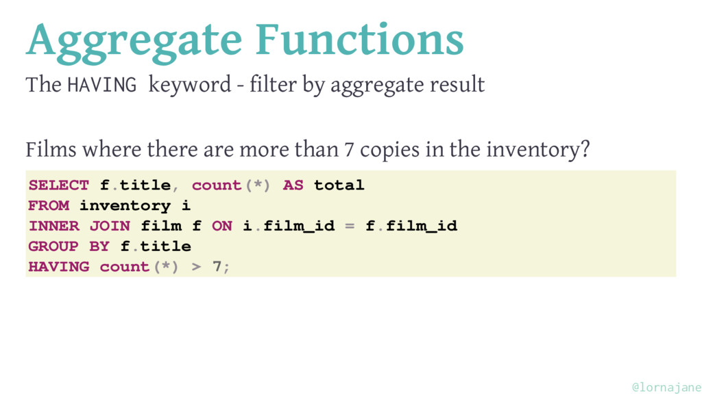 Aggregate Functions The HAVING keyword - filter...