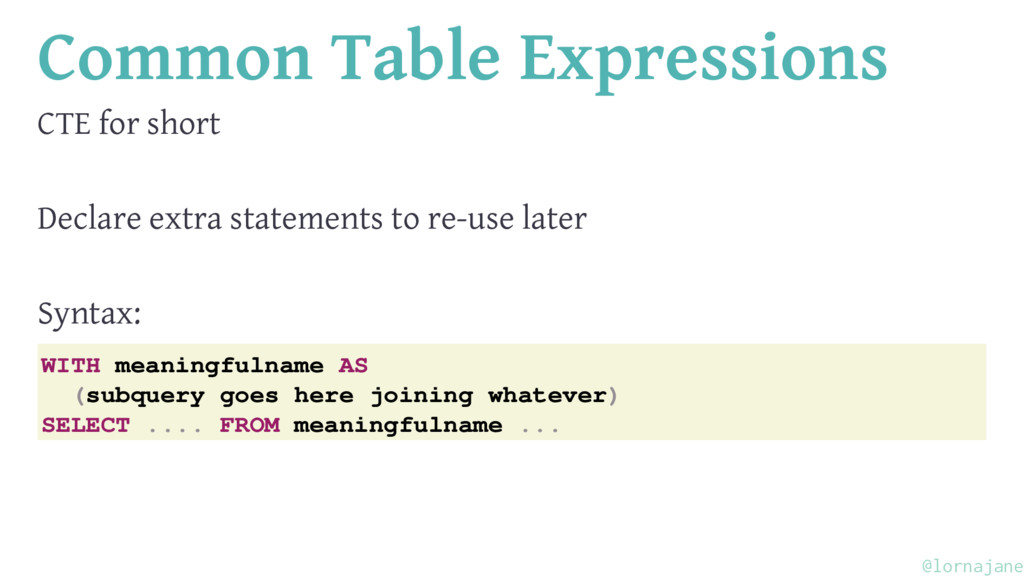 Common Table Expressions CTE for short Declare ...