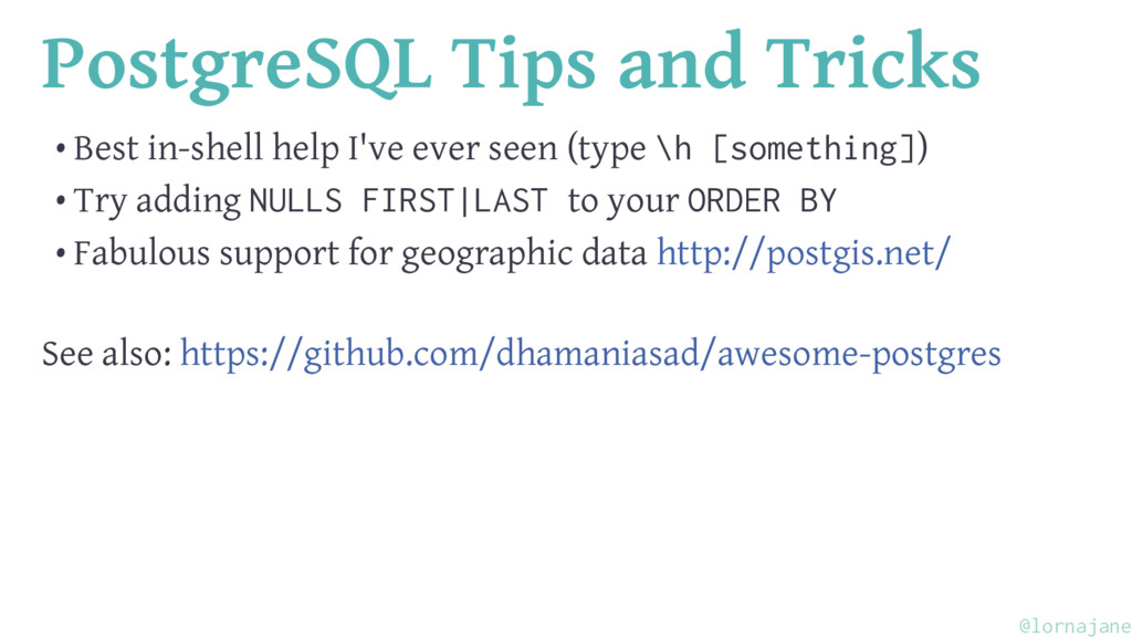PostgreSQL Tips and Tricks • Best in-shell help...