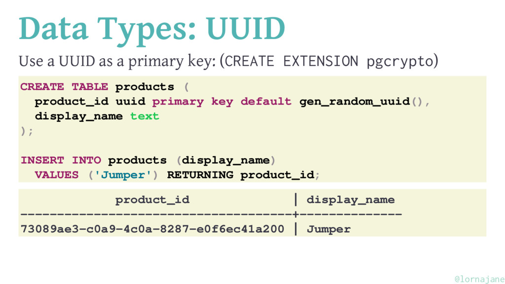 Data Types: UUID Use a UUID as a primary key: (...