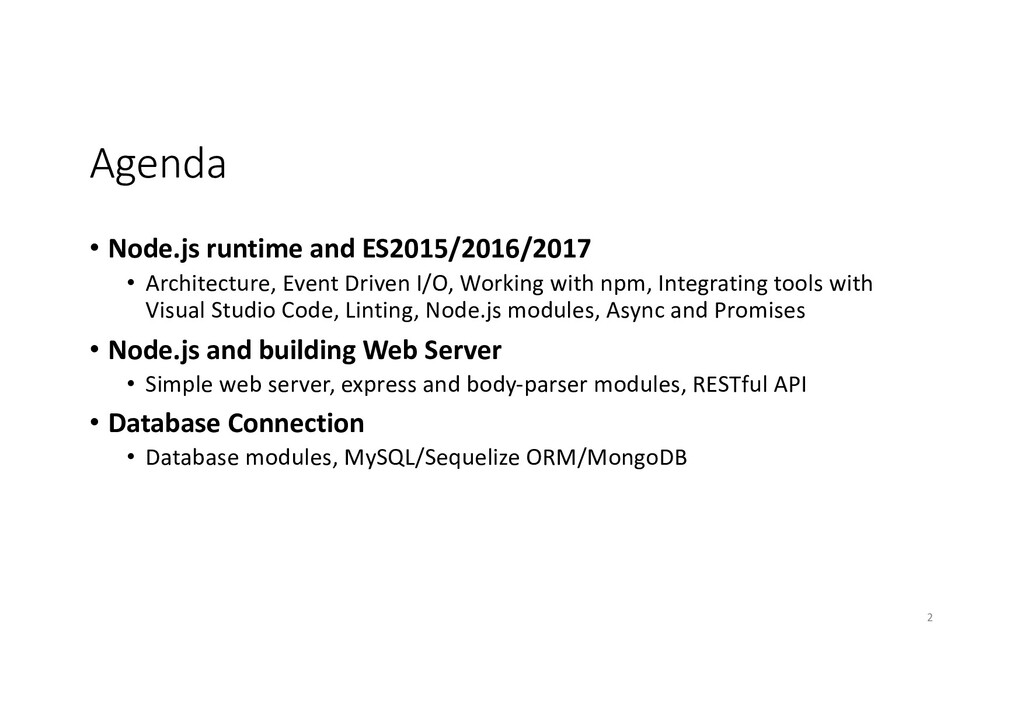 Agenda • Node.js runtime and ES2015/2016/2017 •...