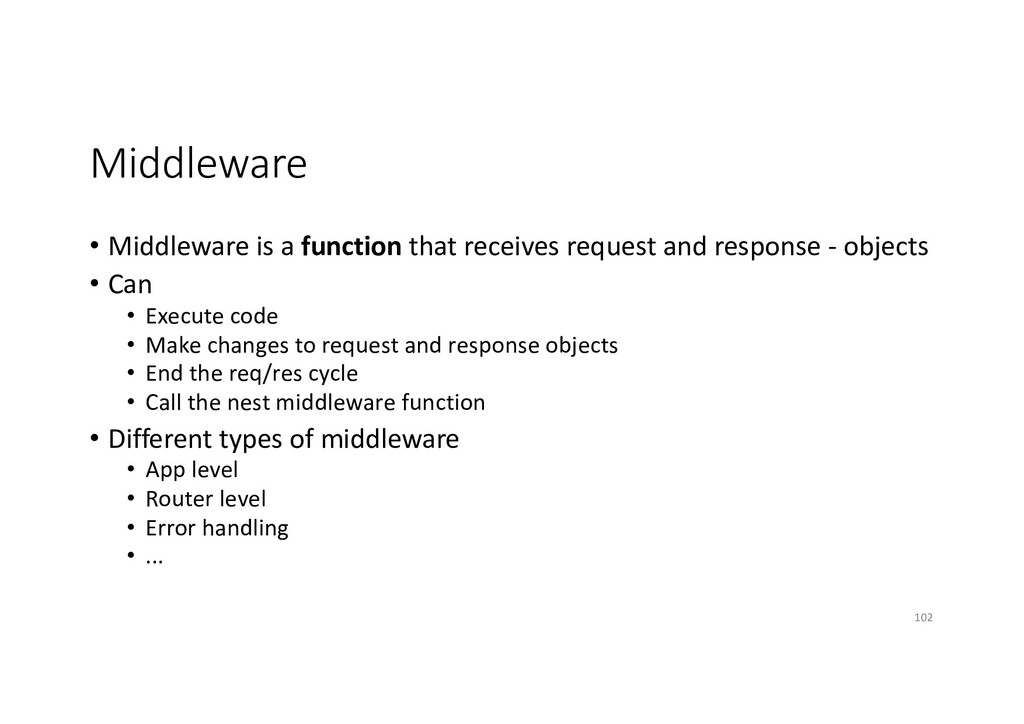 Middleware • Middleware is a function that rece...
